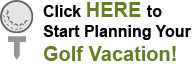 Start Planning Your Golf Vacation